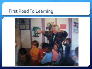 First Road To Learning