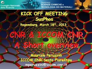 CNR & ICCOM CNR A Short overview Maurizio Peruzzini ICCOM CNR Sesto Fiorentino