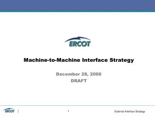 Machine-to-Machine Interface Strategy December 28, 2006 DRAFT