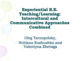 Experiential B.E. Teaching/Learning: Intercultural and Communicative Approaches Combined