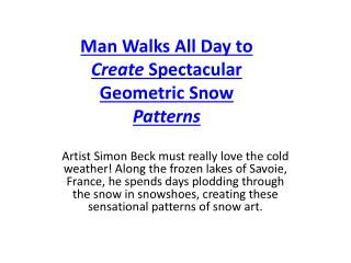Man Walks All Day to  Create  Spectacular Geometric Snow  Patterns