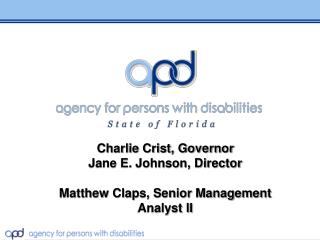Charlie Crist, Governor Jane E. Johnson, Director Matthew Claps, Senior Management Analyst II