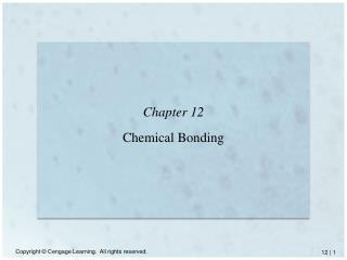 Chapter 12 Chemical Bonding