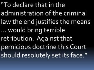 Justice Louis D. Brandeis , dissenting in  Olmstead v. United States , 277 U.S. 438, 485 (1928)