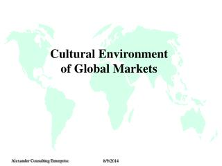 Cultural Environment of Global Markets