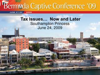 Tax Issues…  Now and Later Southampton Princess June 24, 2009