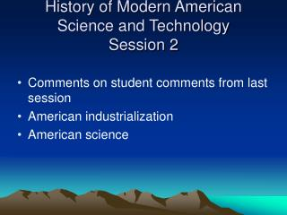 History of Modern American Science and Technology Session 2