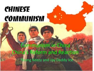 Communism in China China's Reform and Reaction