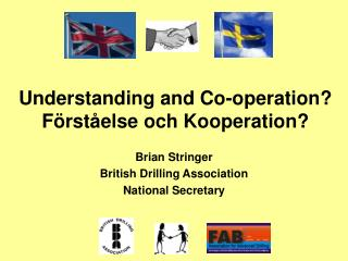 Understanding and Co-operation? Förståelse och Kooperation?