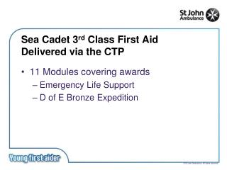Sea Cadet 3 rd  Class First Aid Delivered via the CTP