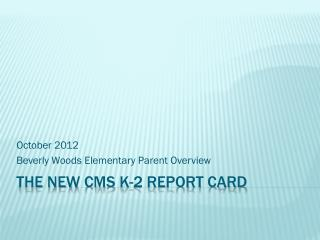 The NEW  cms  K-2 Report Card