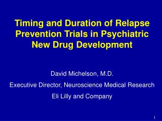 Timing and Duration of Relapse Prevention Trials in Psychiatric New Drug Development