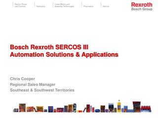 Bosch Rexroth SERCOS III  Automation Solutions  Applications