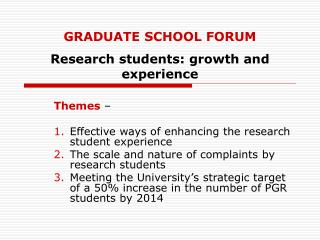 GRADUATE SCHOOL FORUM Research students: growth and experience