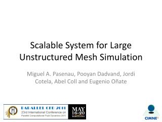 Scalable System for Large Unstructured Mesh Simulation