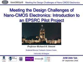Meeting the Design Challenges of Nano-CMOS Electronics: Introduction to an EPSRC Pilot Project