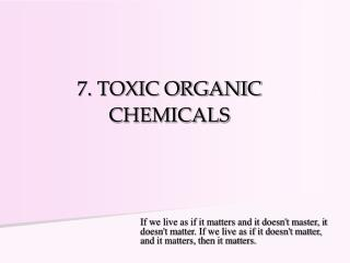 7. TOXIC ORGANIC CHEMICALS