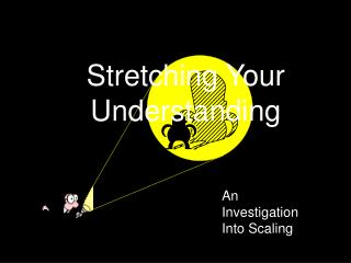 Stretching Your Understanding