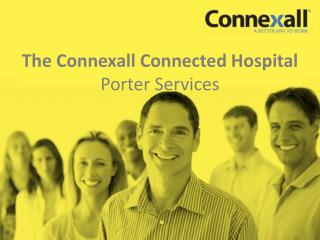 The  Connexall  Connected Hospital Porter Services
