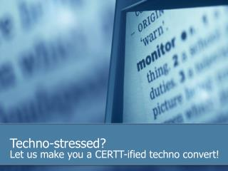 Techno-stressed?