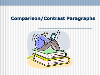 Comparison/Contrast Paragraphs