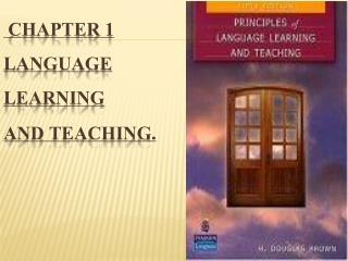 Chapter 1 Language Learning and Teaching.