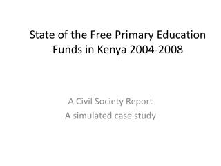 State of the Free Primary Education Funds in Kenya  2004-2008