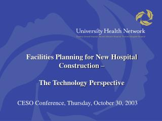 Facilities Planning for New Hospital Construction – The Technology Perspective