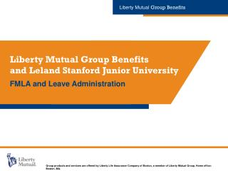 Liberty Mutual Group Benefits and Leland Stanford Junior University