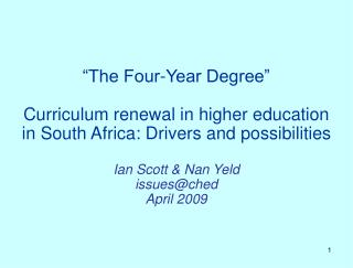 """The Four-Year Degree"" Curriculum renewal in higher education in South Africa: Drivers and possibilities  Ian Scott &amp"