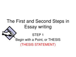 The First and Second Steps in Essay writing