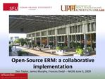 Open-Source ERM: a collaborative implementation  Don Taylor, James Murphy, Frances Dodd -- NASIG June 5, 2009