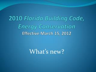2010  Florida Building Code, Energy Conservation Effective March 15, 2012