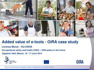 Added value of e- tools - OiRA case study