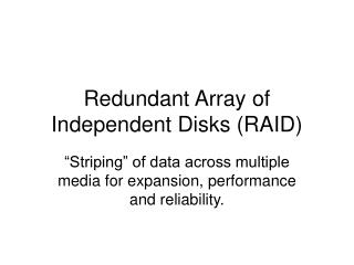 Redundant Array of Independent Disks (RAID)