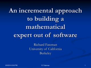 An incremental approach to building a mathematical expert out of software