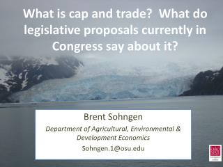 What is cap and trade?  What do legislative proposals currently in Congress say about it?