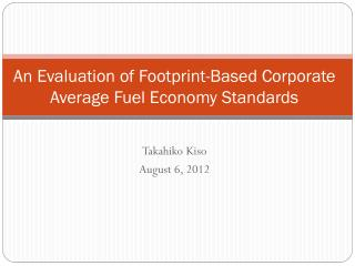 An Evaluation of Footprint-Based Corporate Average Fuel Economy Standards