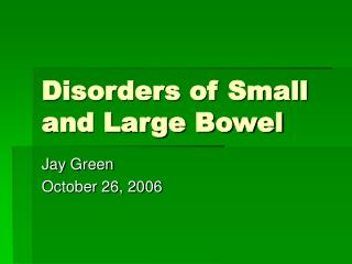 Disorders of Small and Large Bowel