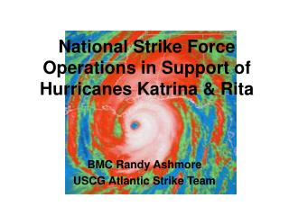 National Strike Force  Operations in Support of  Hurricanes Katrina & Rita