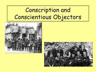 Conscription and Conscientious Objectors
