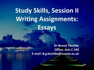Study Skills, Session II Writing Assignments: Essays