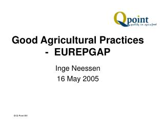 Good Agricultural Practices -  EUREPGAP