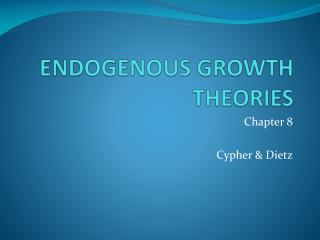 ENDOGENOUS GROWTH THEORIES