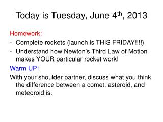 Today is Tuesday, June 4 th , 2013