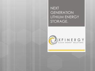 NEXT GENERATION LITHIUM ENERGY STORAGE.