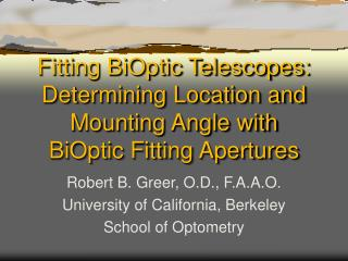 Fitting BiOptic Telescopes: Determining Location and Mounting Angle with BiOptic Fitting Apertures
