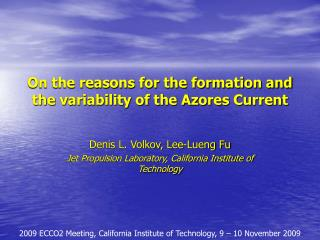 On the reasons for the formation and the variability of the Azores Current