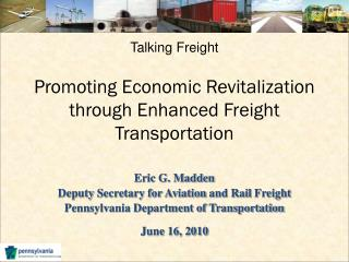 Talking Freight  Promoting Economic Revitalization through Enhanced Freight Transportation