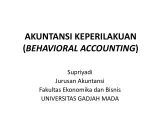 AKUNTANSI KEPERILAKUAN ( BEHAVIORAL ACCOUNTING )